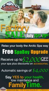 factory sale – starts july 25th! free spa boy upgrade!