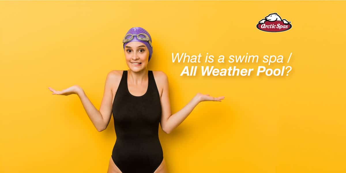 What Is A Swim Spa All Weather Pool