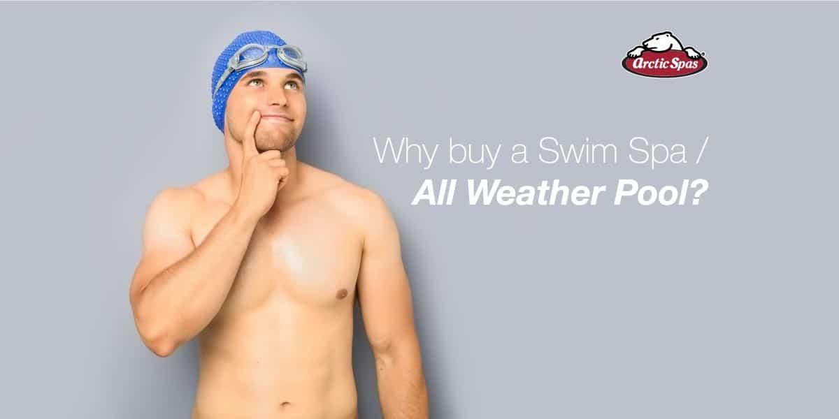Why Buy a Swim Spa