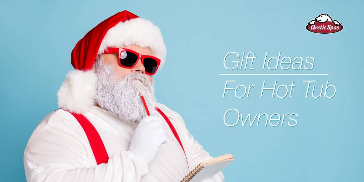 gift ideas for arctic spas hot tub owners