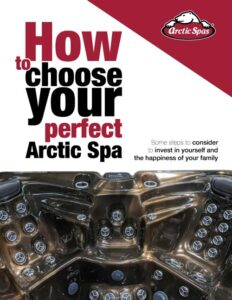 arctic spas how to choose your spa letter