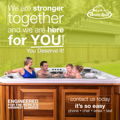 Arctic Spas We are stronger together and we are here for you
